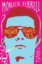 Cover of: The answer is always yes | Monica Ferrell