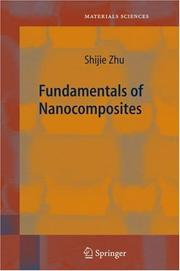 Cover of: Fundamentals of Nanocomposites | Shijie Zhu
