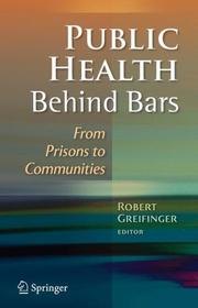 Cover of: Public Health Behind Bars | Robert B. Greifinger