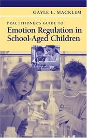 Cover of: Practitioner's Guide to Emotion Regulation in School-Aged Children | Gayle L. Macklem