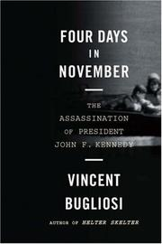 Cover of: Four Days in November by Vincent Bugliosi