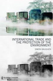 Cover of: International Trade and the Protection of the Environment by Simon Baughen