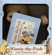 Cover of: All About Winnie-the-Pooh and His Friends Too! | A. A. Milne