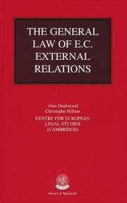 Cover of: The general law of E.C. external relations | Alan Dashwood, Christophe Hillion, Centre for European Legal Studies