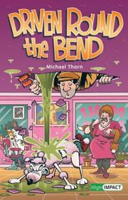 Cover of: Driven Round the Bend by Michael Thorn