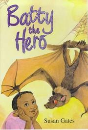 Cover of: Batty the Hero | Susan P. Gates