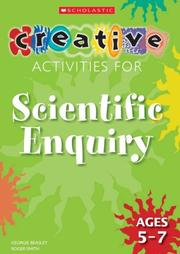 Cover of: Creative Activities for Scientific Enquiry Ages 5-7 (Creative Activities For...) | Roger Smith