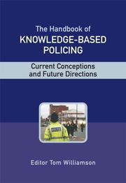 Cover of: The Handbook of Knowledge Based Policing | Tom Williamson