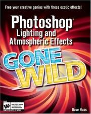 Cover of: Photoshop Lighting and Atmospheric Effects Gone Wild by Dave Huss