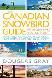Cover of: The Canadian Snowbird Guide by Douglas Gray