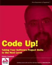 Cover of: Code Up! Taking Your Software Project Skills to the Next Level | Patrick Cauldwell