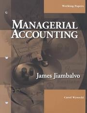 Cover of: Managerial Accounting, Working Papers by James Jiambalvo