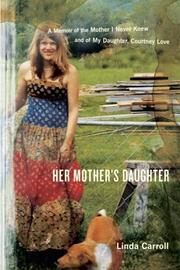 Cover of: Her mother's daughter | Linda Carroll