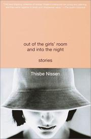 Cover of: Out of the girls' room and into the night by Thisbe Nissen