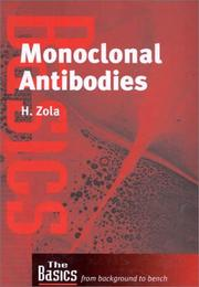 Cover of: Monoclonal Antibodies: Preparation and Use of Monoclonal Antibodies and Engineered Antibody Derivatives (Basics: from Background to Bench) | Heddy Zola