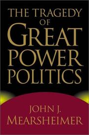 Cover of: The tragedy of great power politics | John J. Mearsheimer