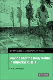Cover of: Suicide and the Body Politic in Imperial Russia (Cambridge Social and Cultural Histories) by Susan K. Morrissey