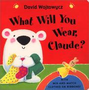 Cover of: What Will You Wear, Claude? | David Wojtowycz