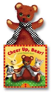 Cover of: Cheer Up, Bear! | Betty Schwartz