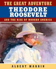 Cover of: The Great Adventure: Theodore Roosevelt and the Rise of Modern America | Albert Marrin