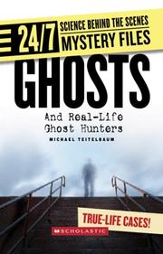 Cover of: Ghosts: Real-life Ghost Hunters (24/7: Science Behind the Scenes) by Michael Teitelbaum