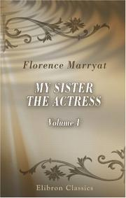 Cover of: My sister the actress | Florence Marryat