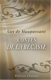 Cover of: Contes de la bécasse | Guy de Maupassant