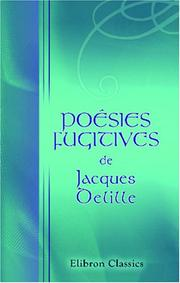 Cover of: Poésies fugitives de Jacques Delille by Jacques Delille