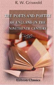 Cover of: The Poets and Poetry of England in the Nineteenth Century | Rufus Wilmot Griswold