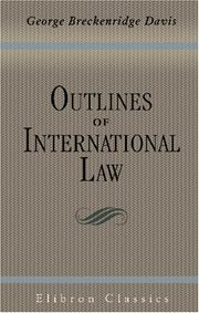Cover of: Outlines of International Law by George Breckenridge Davis