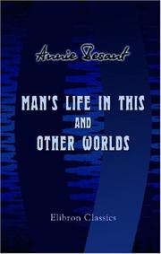 Cover of: Man's Life in This and Other Worlds | Annie Wood Besant