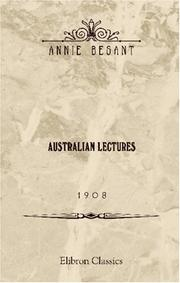 Cover of: Australian Lectures. 1908 | Annie Wood Besant
