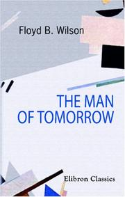 Cover of: The Man of To-Morrow | Floyd Baker Wilson