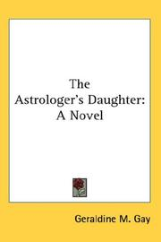 Cover of: The Astrologer's Daughter by Geraldine M. Gay