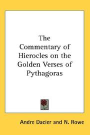 Cover of: The Commentary of Hierocles on the Golden Verses of Pythagoras | Andre Dacier