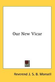 Cover of: Our New Vicar | Reverend J. S. B. Monsell