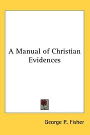 Cover of: A Manual of Christian Evidences | George P. Fisher