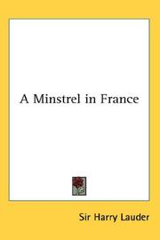 Cover of: A Minstrel in France by Sir Harry Lauder