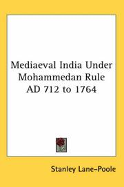 Cover of: Mediaeval India Under Mohammedan Rule AD 712 to 1764 | Stanley Lane-Poole