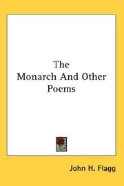 Cover of: The Monarch And Other Poems by John H. Flagg