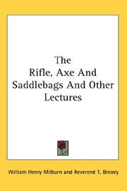 Cover of: The rifle, axe, and saddle-bags, and other lectures | William Henry Milburn