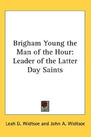 Cover of: Brigham Young the Man of the Hour | Leah D. Widtsoe
