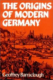 Cover of: The origins of modern Germany by Geoffrey Barraclough