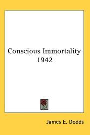 Cover of: Conscious Immortality 1942 | James E. Dodds