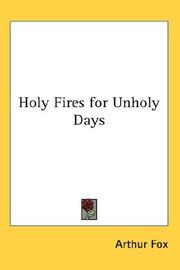 Cover of: Holy Fires for Unholy Days | Arthur Fox