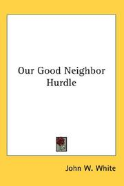 Cover of: Our Good Neighbor Hurdle | John W. White