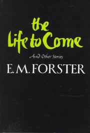 Cover of: The Life to Come | E. M. Forster