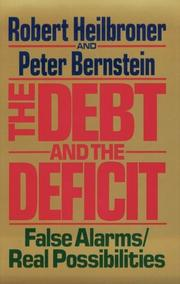 Cover of: The debt and the deficit | Robert Louis Heilbroner