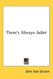 Cover of: There's always Juliet | Van Druten, John