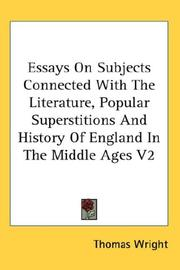 Cover of: Essays On Subjects Connected With The Literature, Popular Superstitions And History Of England In The Middle Ages V2 by Thomas Wright